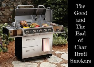 The Good and The Bad of Char Broil Smokers