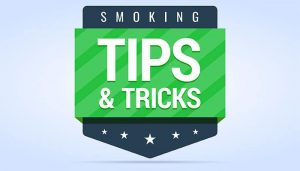 Top Ten Easy & Simple Tips for Smoking! Must read!