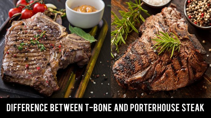 Difference between T-bone and Porterhouse steak