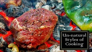 Extreme Grilling: Steak in Six Unnatural Styles of Cooking